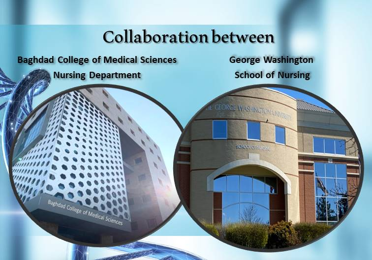 Collaboration between Baghdad College of Medical Sciences / Nursing Department / Iraq and George Washington/ School of Nursing / USA